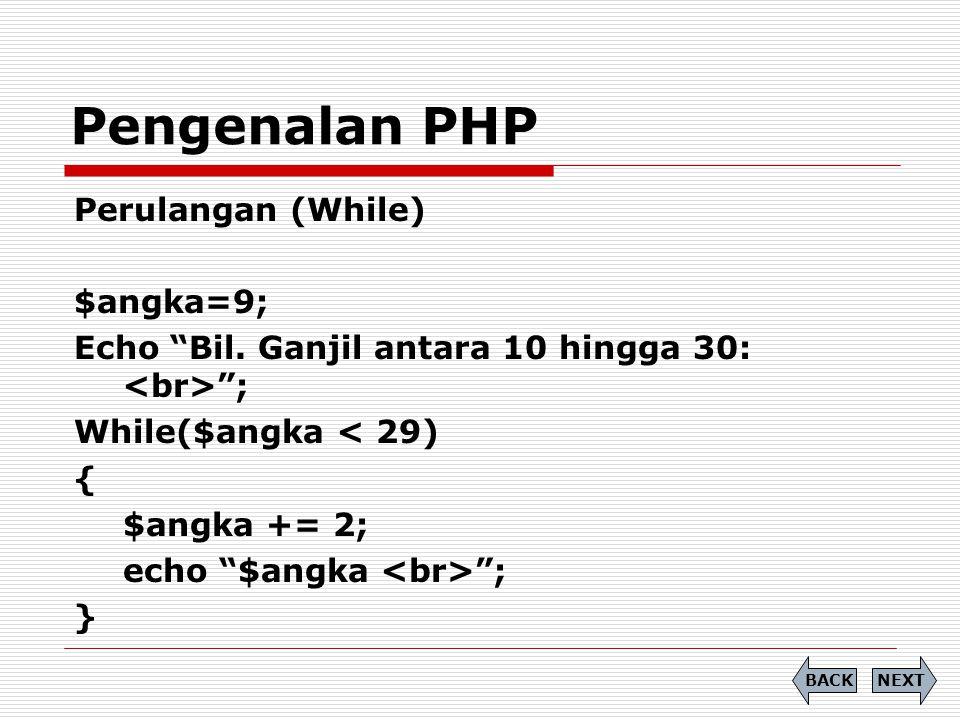 Pengenalan PHP Perulangan (While) $angka=9;