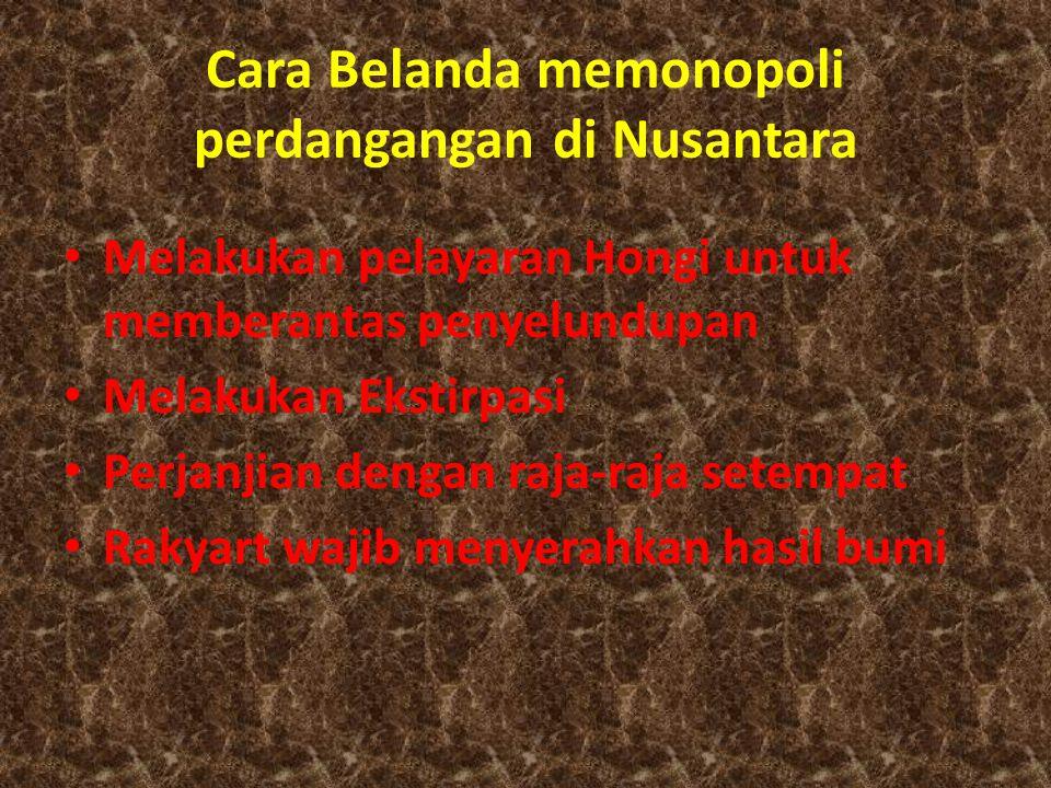 Cara Belanda memonopoli perdangangan di Nusantara