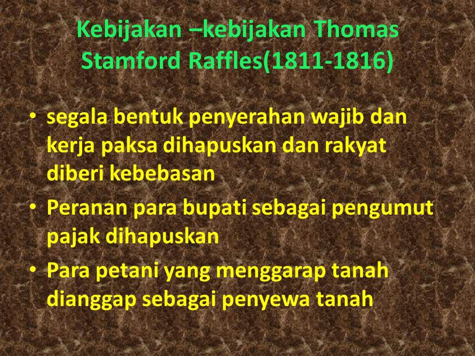 Kebijakan –kebijakan Thomas Stamford Raffles(1811-1816)