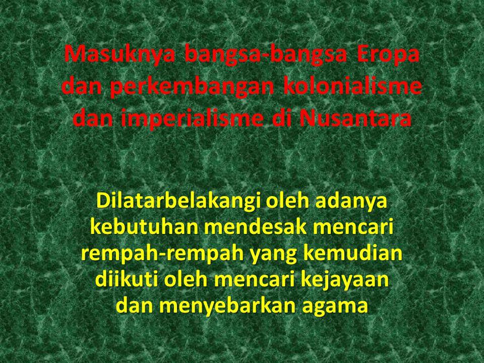 Masuknya bangsa-bangsa Eropa dan perkembangan kolonialisme dan imperialisme di Nusantara