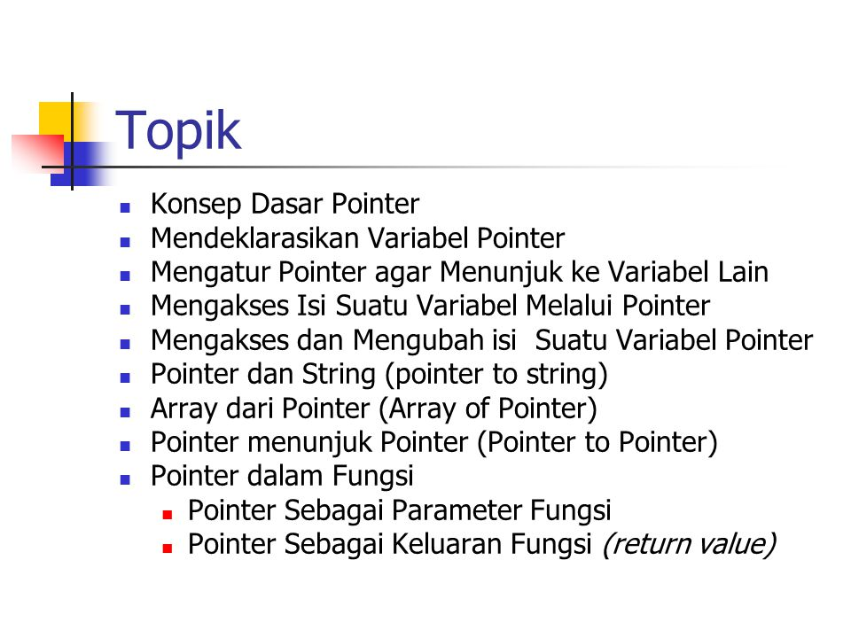 Topik Konsep Dasar Pointer Mendeklarasikan Variabel Pointer