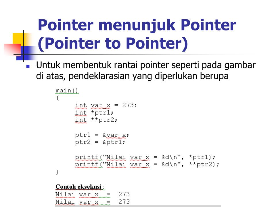 Pointer menunjuk Pointer (Pointer to Pointer)