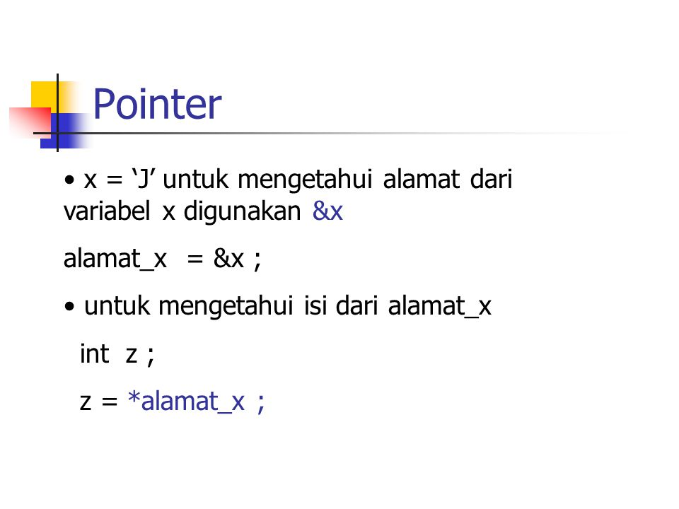 Pointer x = 'J' untuk mengetahui alamat dari variabel x digunakan &x