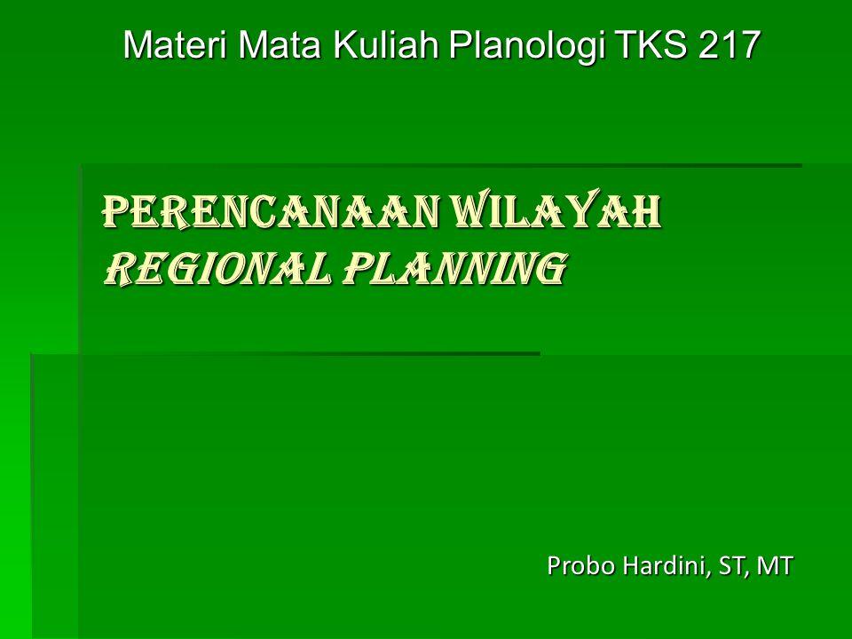 PERENCANAAN WILAYAH REGIONAL PLANNING