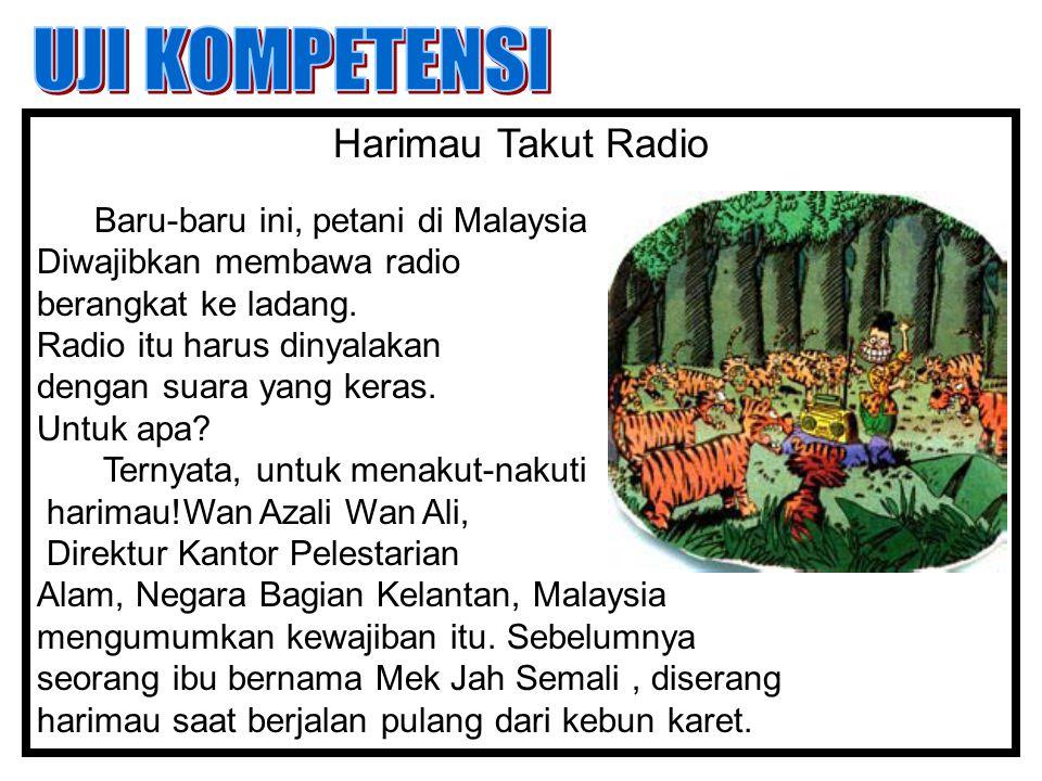 UJI KOMPETENSI Harimau Takut Radio Diwajibkan membawa radio