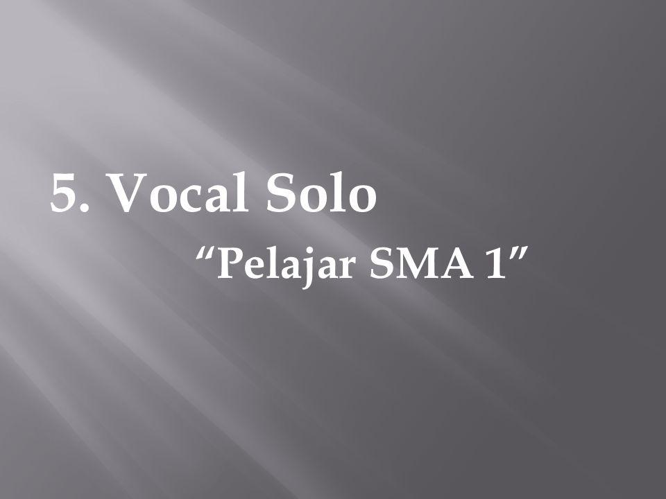5. Vocal Solo Pelajar SMA 1