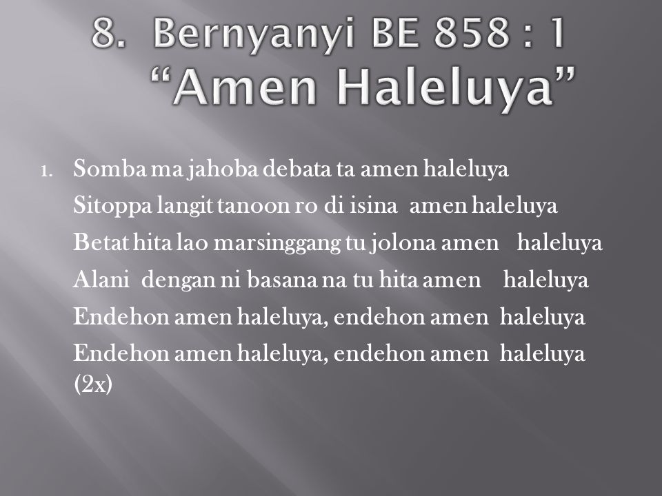 8. Bernyanyi BE 858 : 1 Amen Haleluya