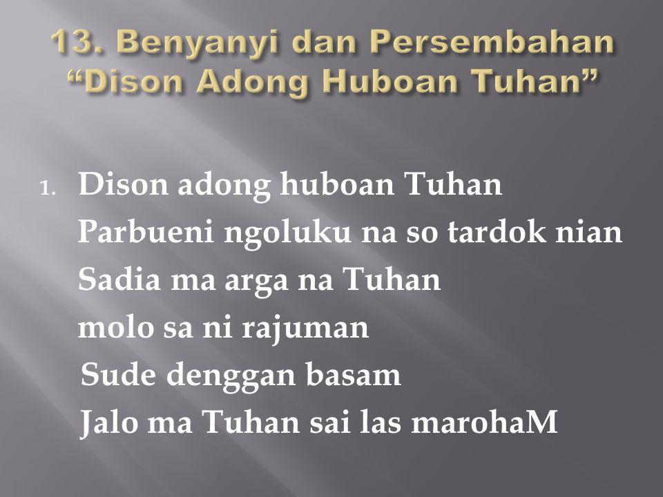 13. Benyanyi dan Persembahan Dison Adong Huboan Tuhan