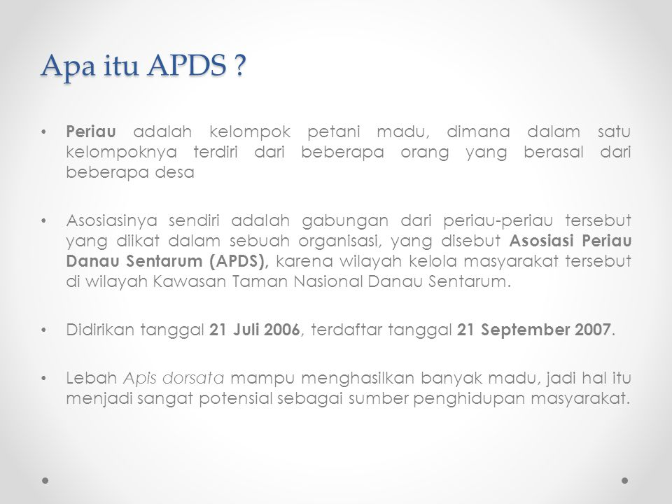 Apa itu APDS Periau adalah kelompok petani madu, dimana dalam satu kelompoknya terdiri dari beberapa orang yang berasal dari beberapa desa.
