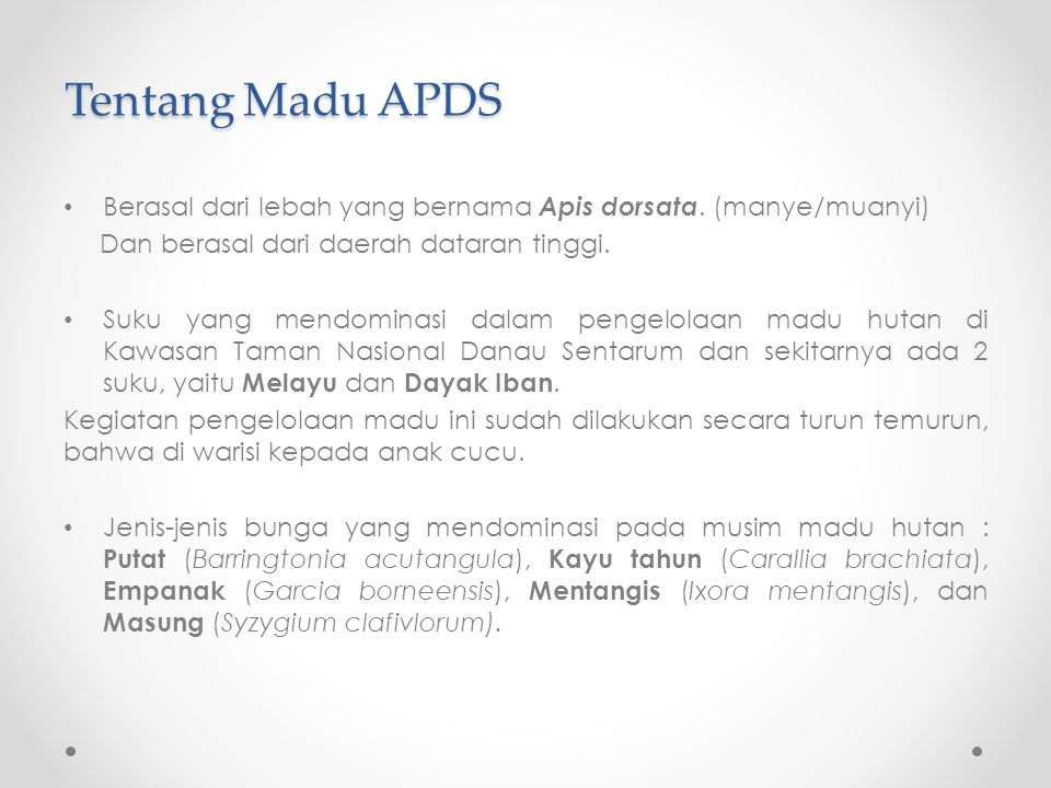 Tentang Madu APDS Berasal dari lebah yang bernama Apis dorsata. (manye/muanyi) Dan berasal dari daerah dataran tinggi.