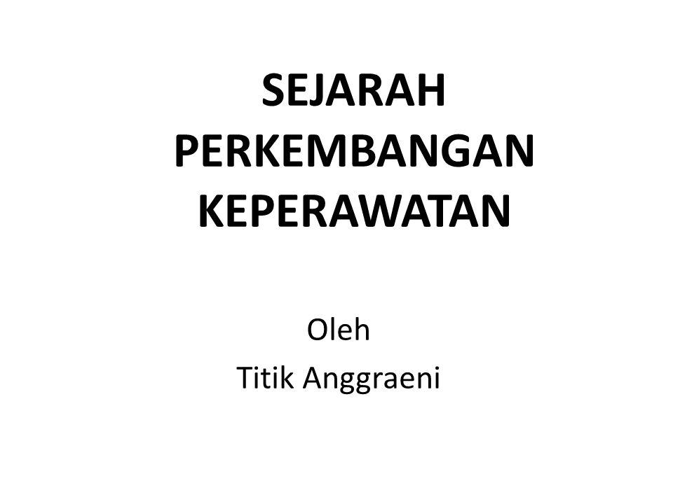 SEJARAH PERKEMBANGAN KEPERAWATAN