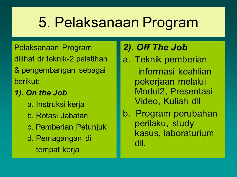 5. Pelaksanaan Program 2). Off The Job Teknik pemberian