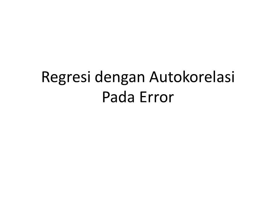 Regresi dengan Autokorelasi Pada Error
