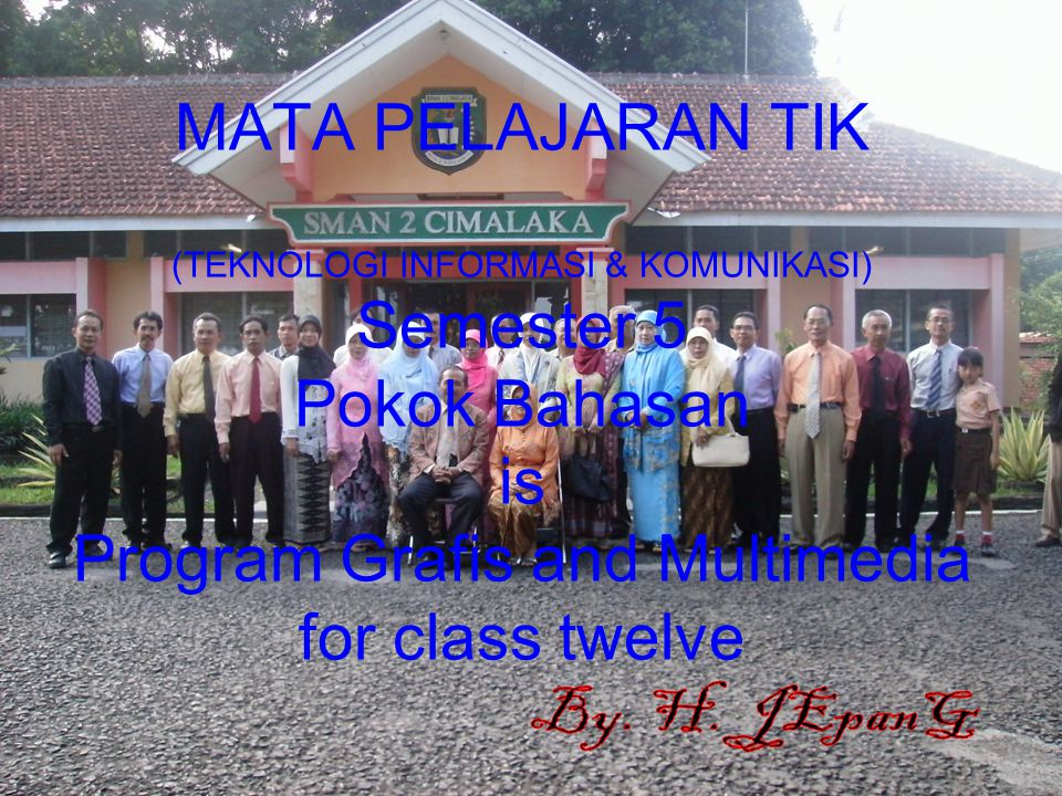 MATA PELAJARAN TIK (TEKNOLOGI INFORMASI & KOMUNIKASI) Semester 5 Pokok Bahasan is Program Grafis and Multimedia for class twelve
