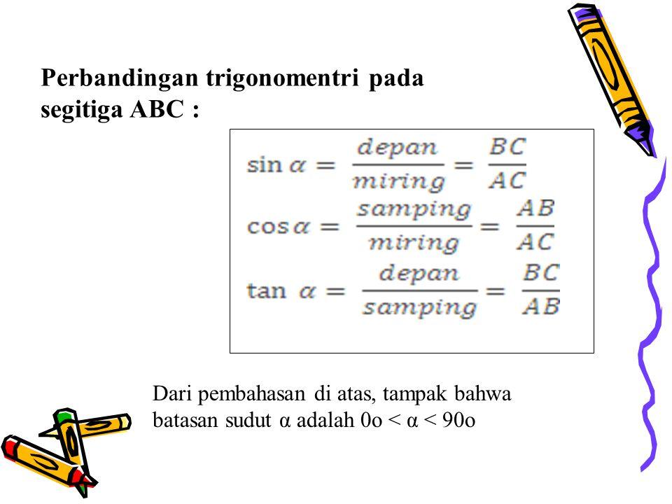 Perbandingan trigonomentri pada segitiga ABC :