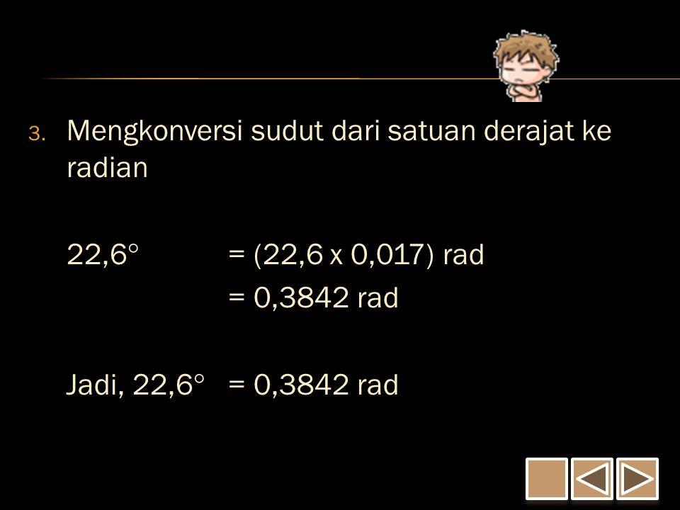 Mengkonversi sudut dari satuan derajat ke radian