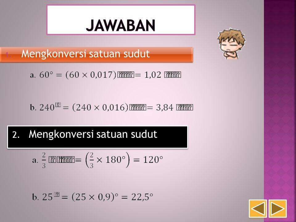 Jawaban Mengkonversi satuan sudut Mengkonversi satuan sudut