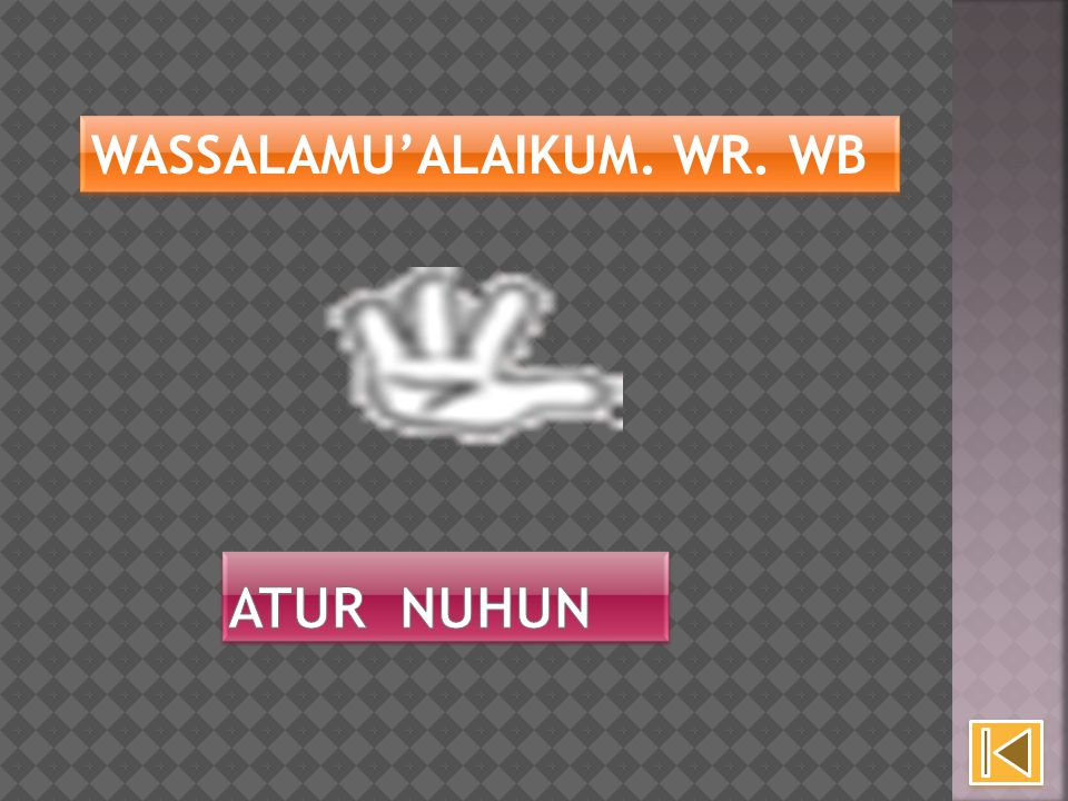 WASSALAMU'ALAIKUM. WR. WB