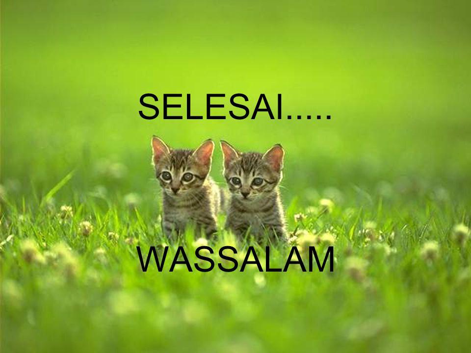 SELESAI..... WASSALAM