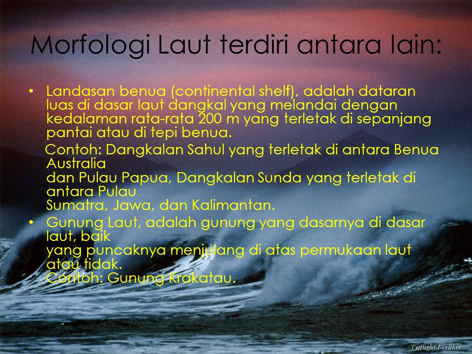 Morfologi Laut terdiri antara lain: