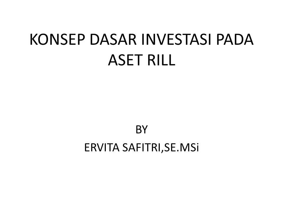 KONSEP DASAR INVESTASI PADA ASET RILL