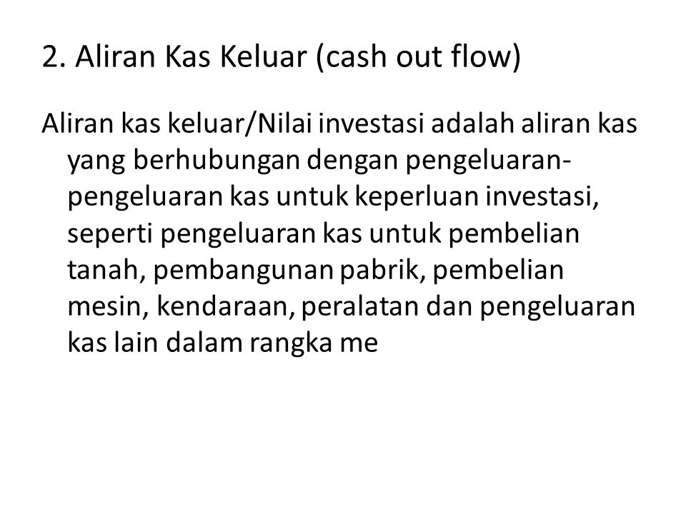 2. Aliran Kas Keluar (cash out flow)