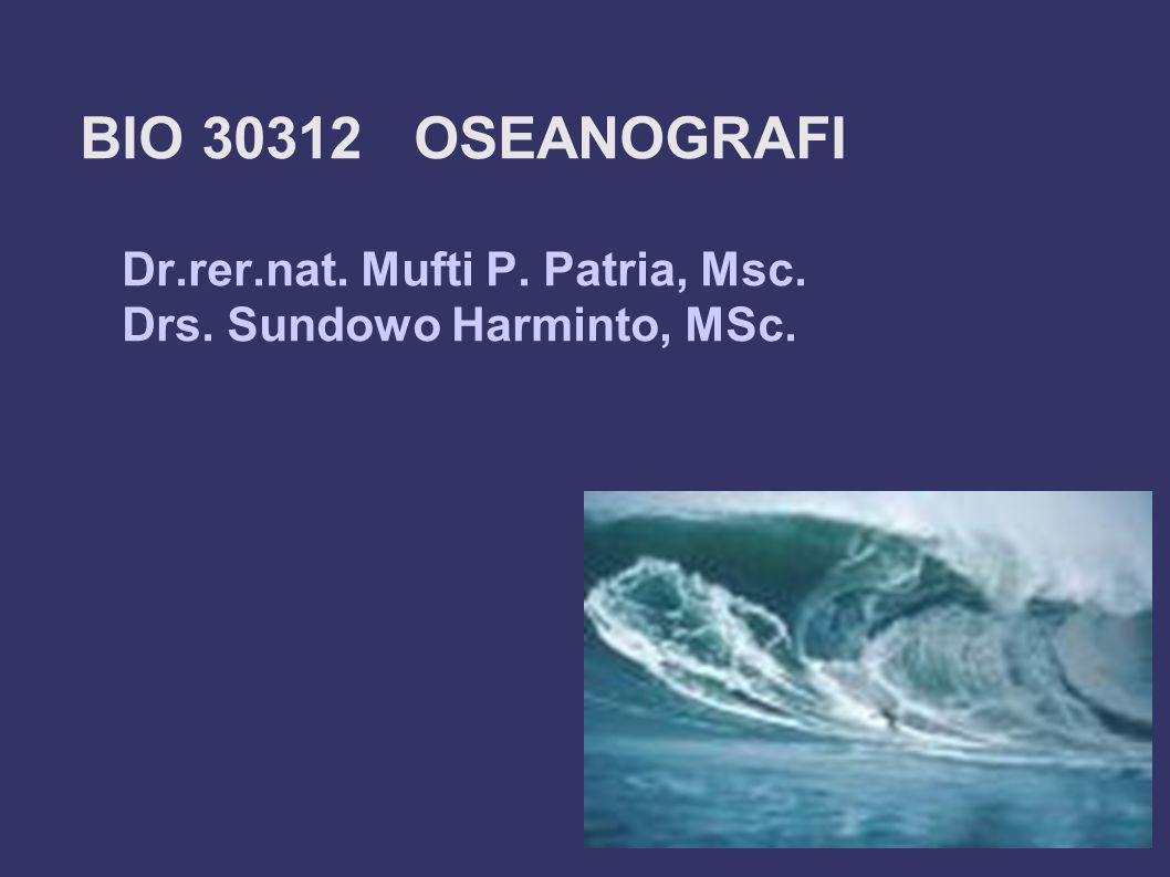 BIO 30312 OSEANOGRAFI Dr. rer. nat. Mufti P. Patria, Msc. Drs