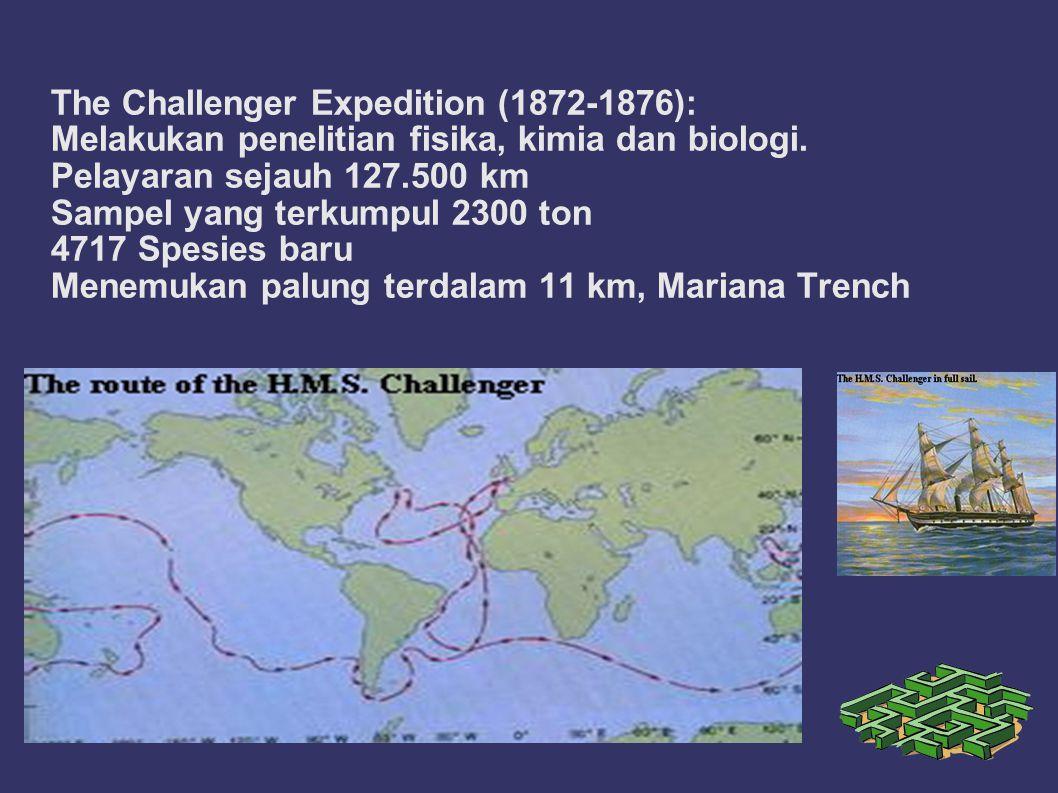 The Challenger Expedition (1872-1876): Melakukan penelitian fisika, kimia dan biologi.
