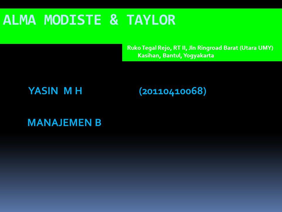 ALMA MODISTE & TAYLOR YASIN M H (20110410068) MANAJEMEN B