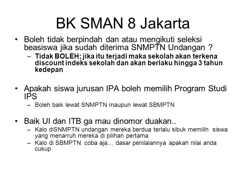 BK SMAN 8 Jakarta Boleh tidak berpindah dan atau mengikuti seleksi beasiswa jika sudah diterima SNMPTN Undangan