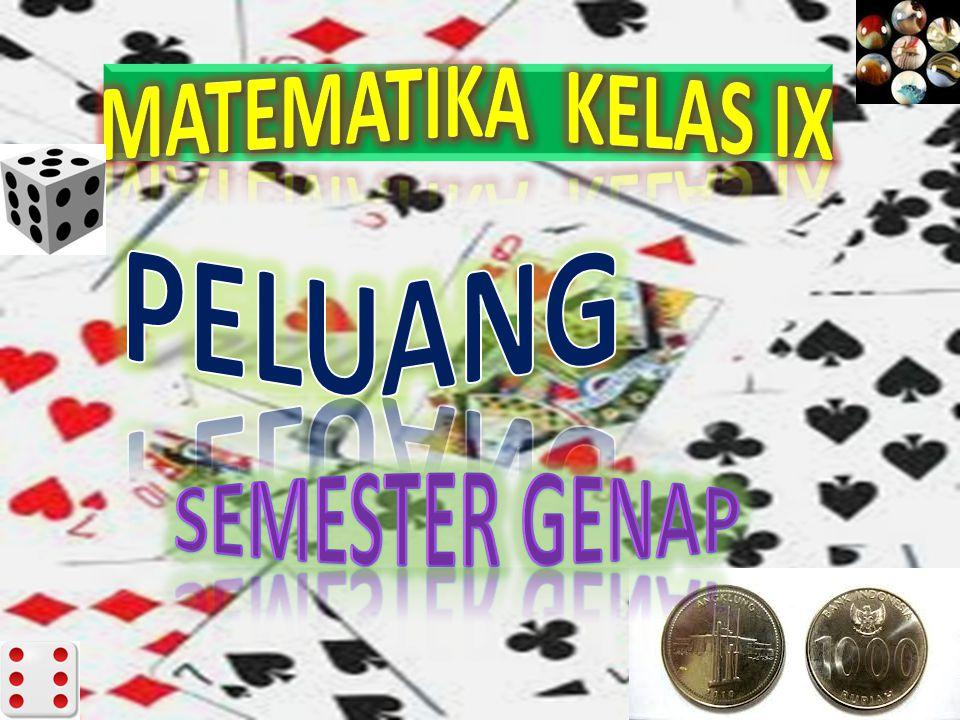 MATEMATIKA KELAS IX PELUANG Semester genap