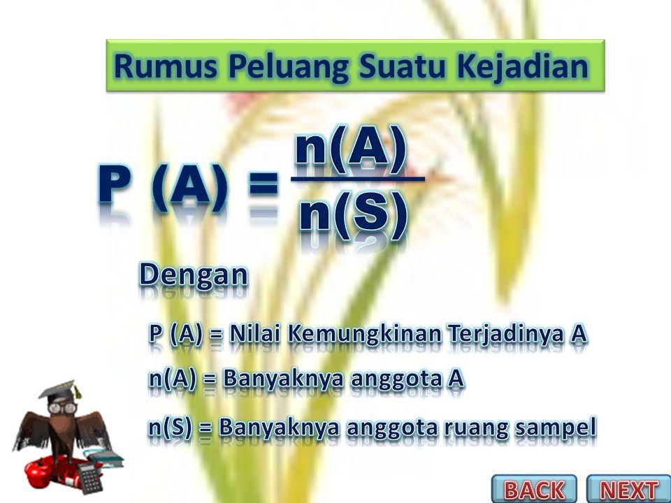 n(A) P (A) = n(S) Rumus Peluang Suatu Kejadian Dengan