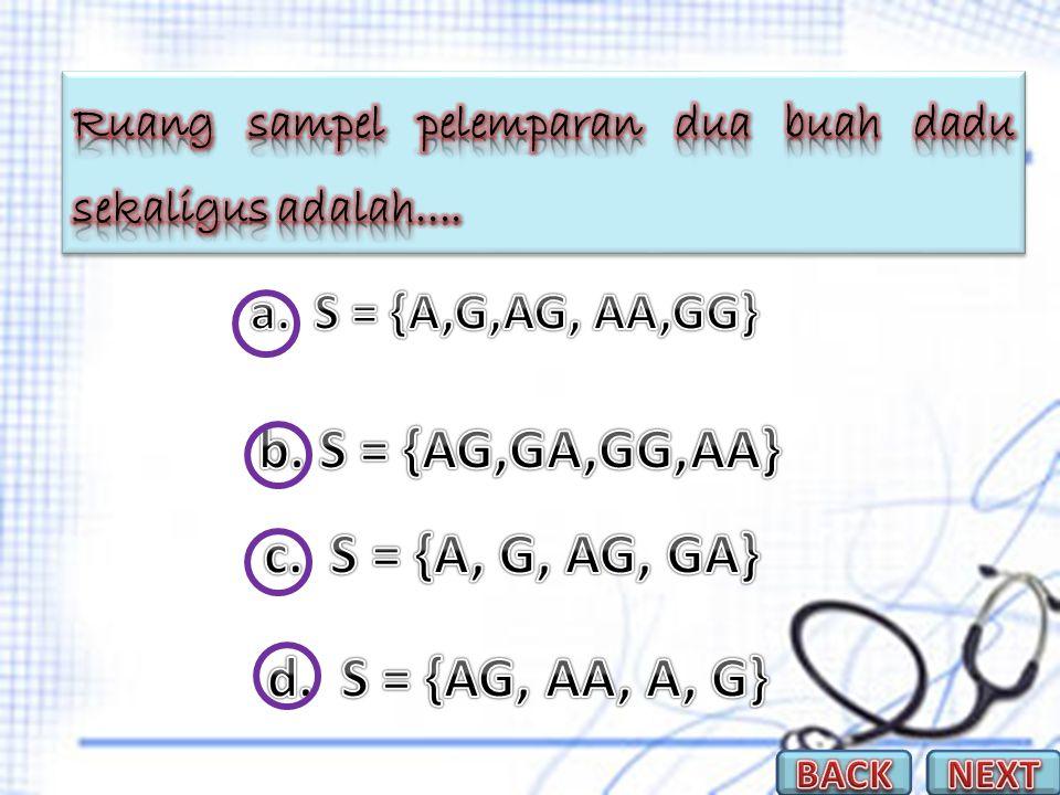 b. S = {AG,GA,GG,AA} c. S = {A, G, AG, GA} d. S = {AG, AA, A, G}