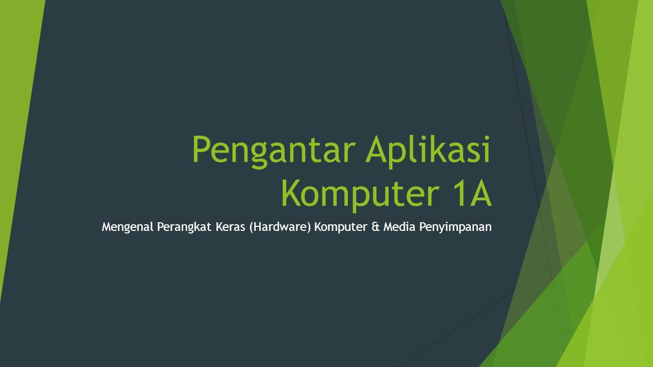 Pengantar Aplikasi Komputer 1A