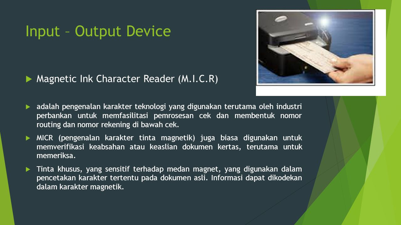 Input – Output Device Magnetic Ink Character Reader (M.I.C.R)