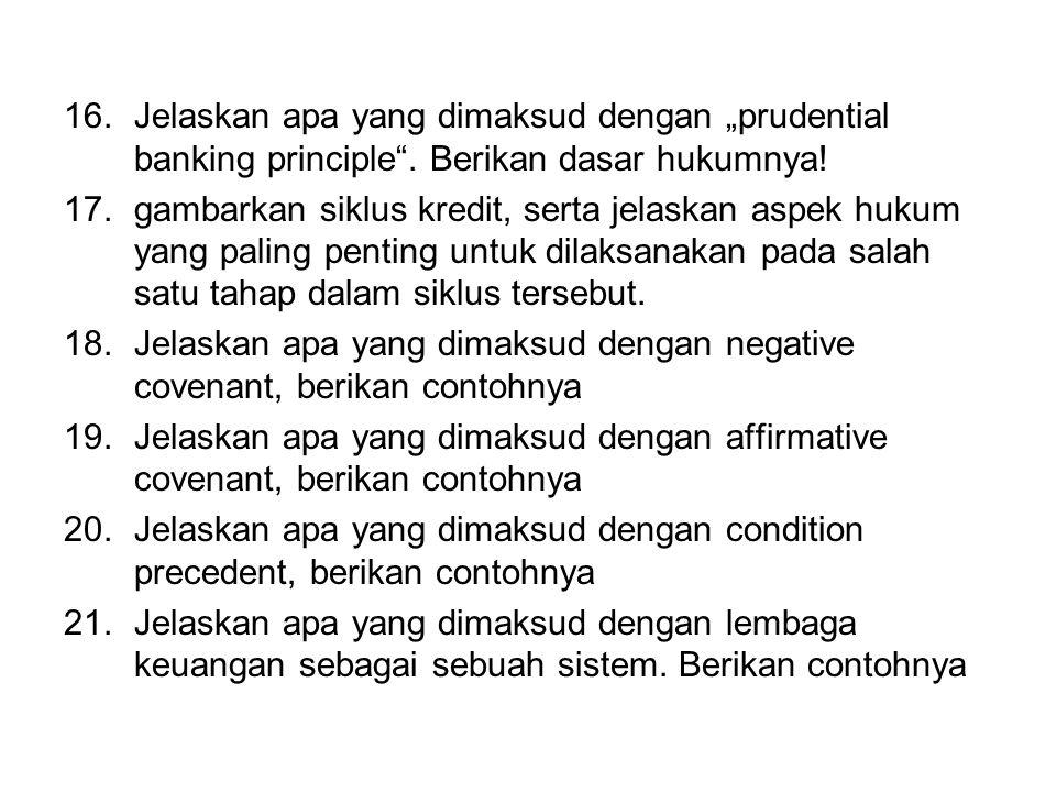 """Jelaskan apa yang dimaksud dengan """"prudential banking principle"""
