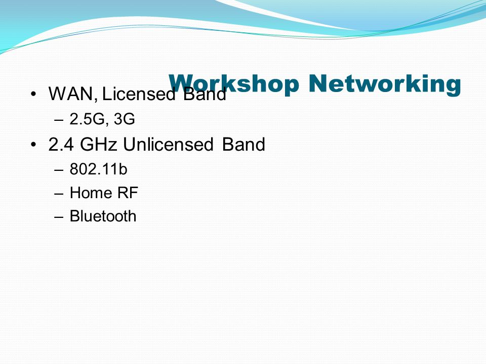 Workshop Networking WAN, Licensed Band 2.4 GHz Unlicensed Band