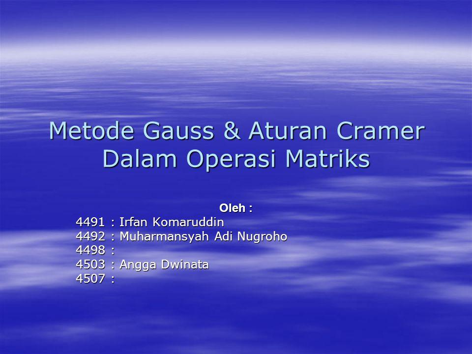 Metode Gauss & Aturan Cramer Dalam Operasi Matriks