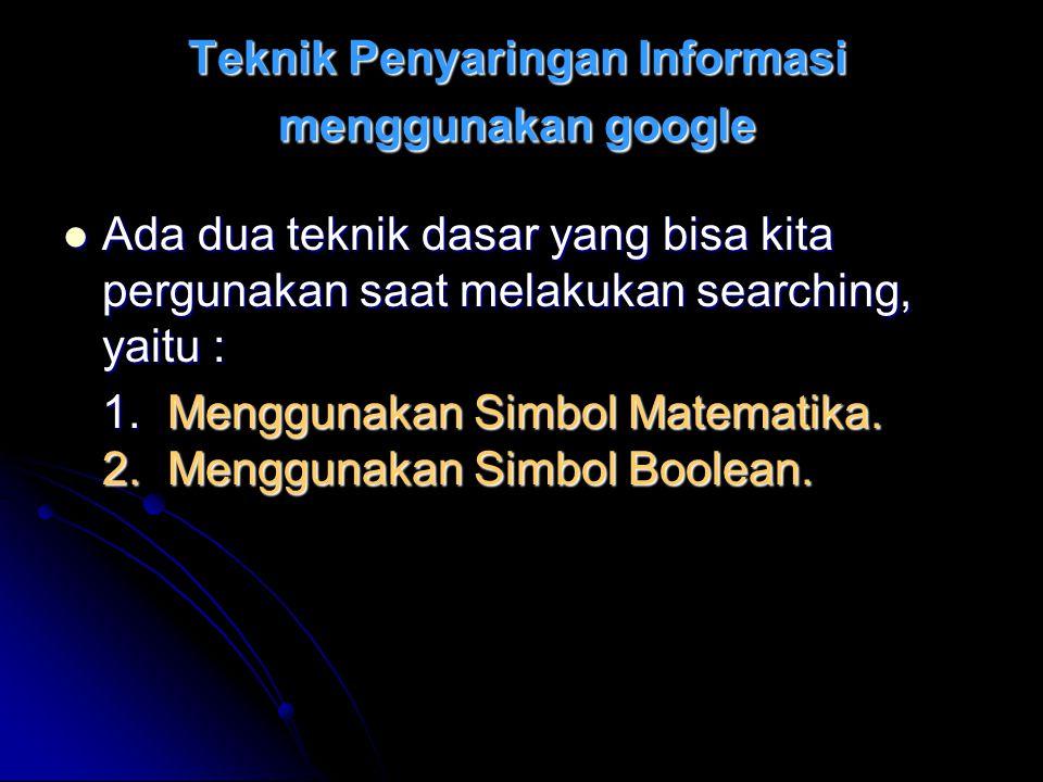 Teknik Penyaringan Informasi menggunakan google