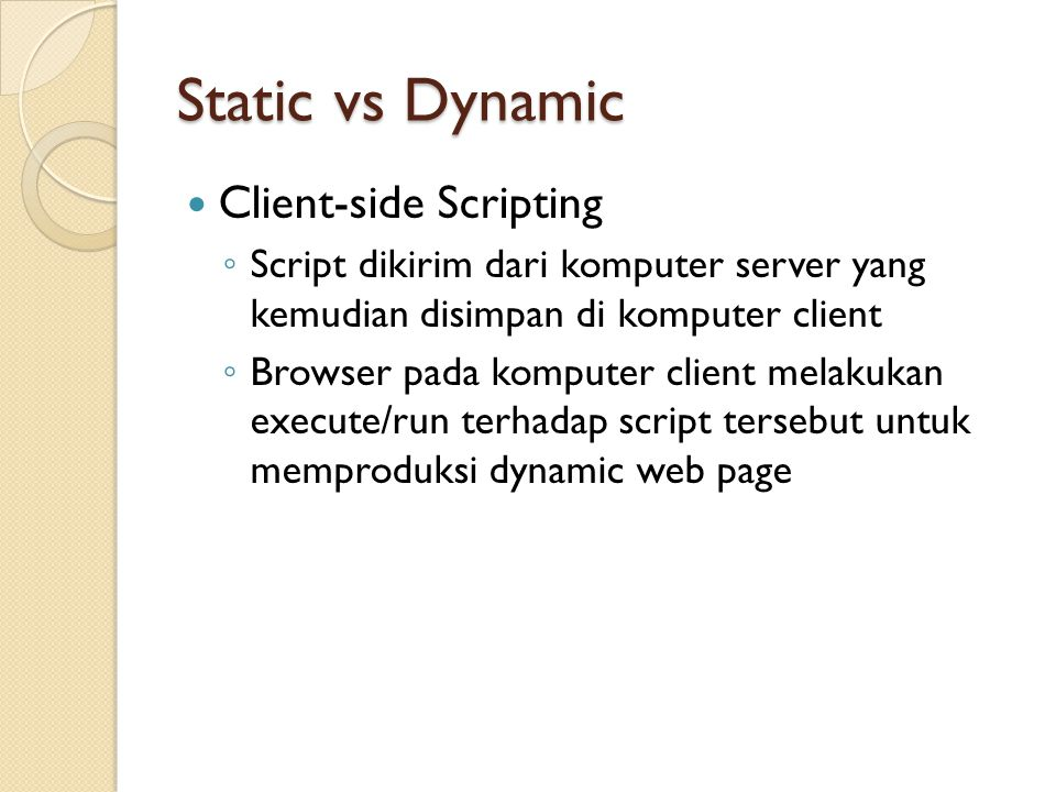 Static vs Dynamic Client-side Scripting