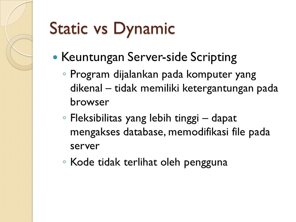Static vs Dynamic Keuntungan Server-side Scripting