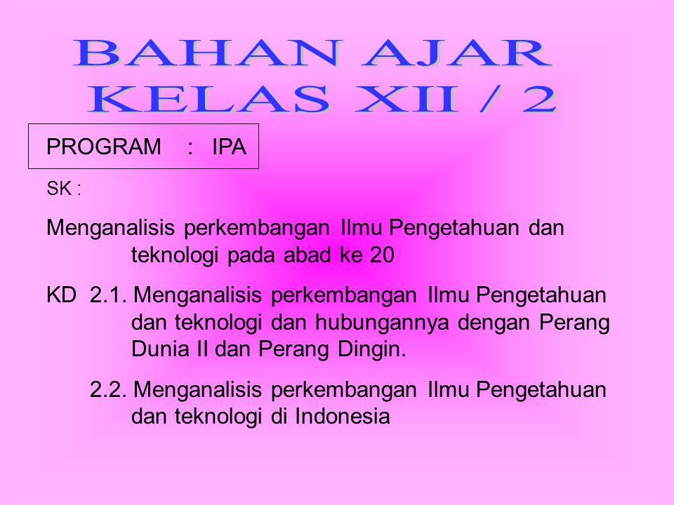 BAHAN AJAR KELAS XII / 2 PROGRAM : IPA