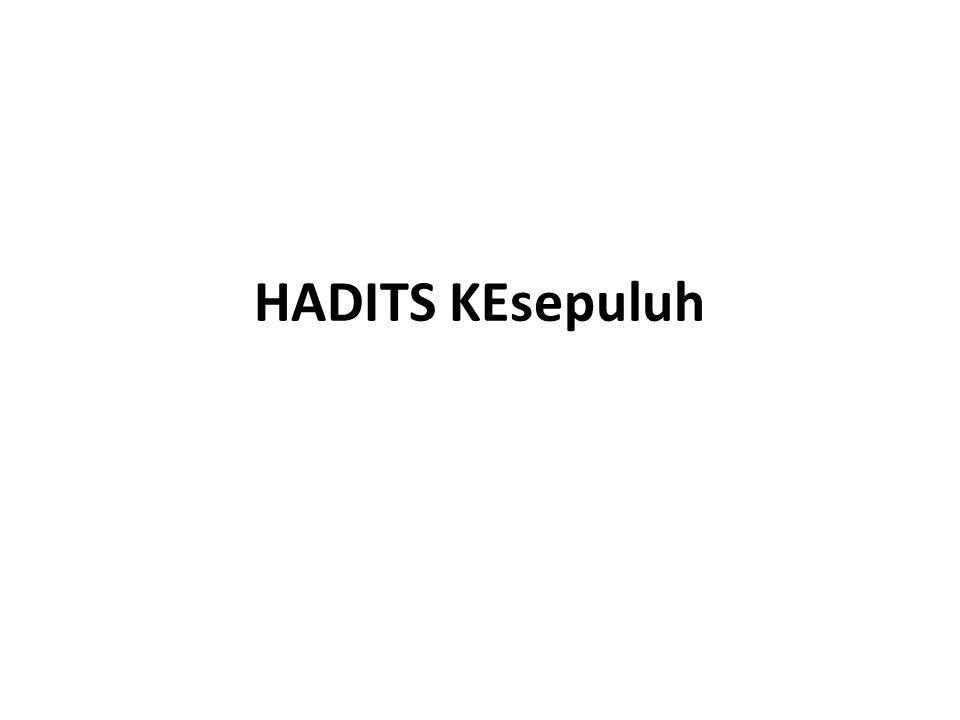HADITS KEsepuluh