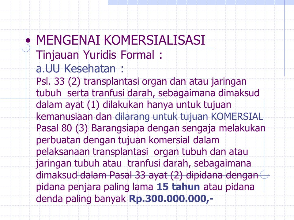 MENGENAI KOMERSIALISASI Tinjauan Yuridis Formal : a.UU Kesehatan : Psl.