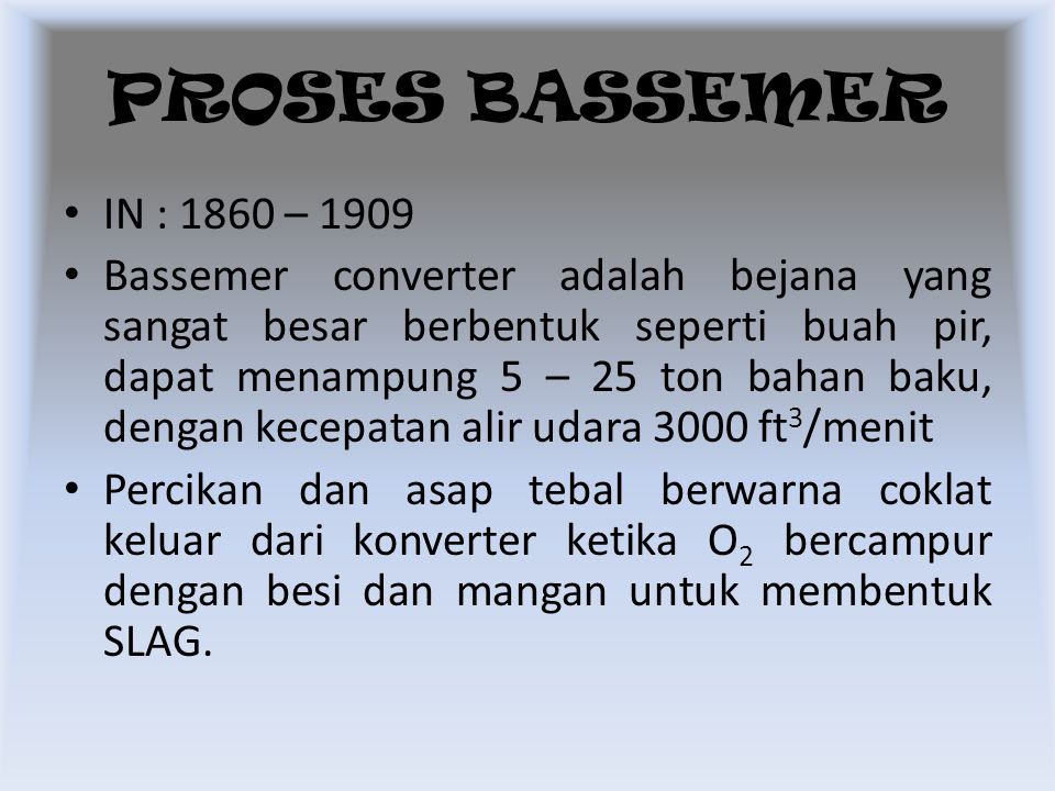 PROSES BASSEMER IN : 1860 – 1909.