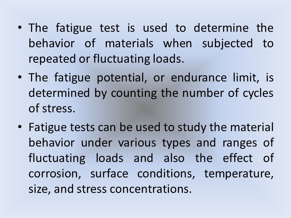 The fatigue test is used to determine the behavior of materials when subjected to repeated or fluctuating loads.