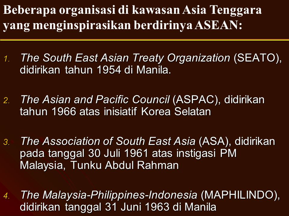 Beberapa organisasi di kawasan Asia Tenggara yang menginspirasikan berdirinya ASEAN: