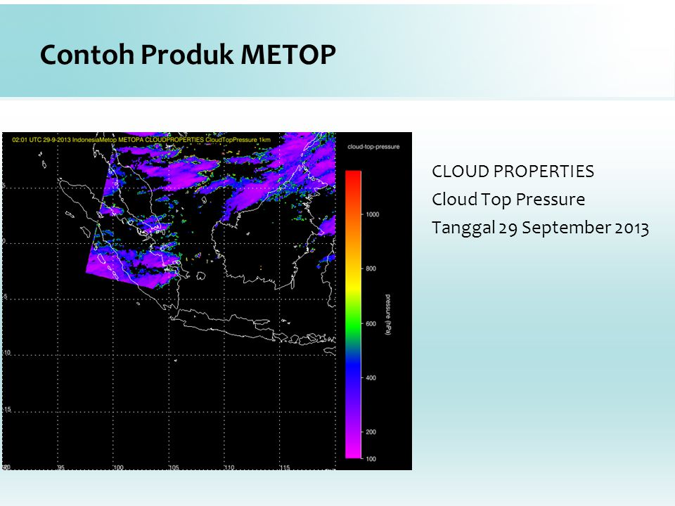Contoh Produk METOP CLOUD PROPERTIES Cloud Top Pressure Tanggal 29 September 2013