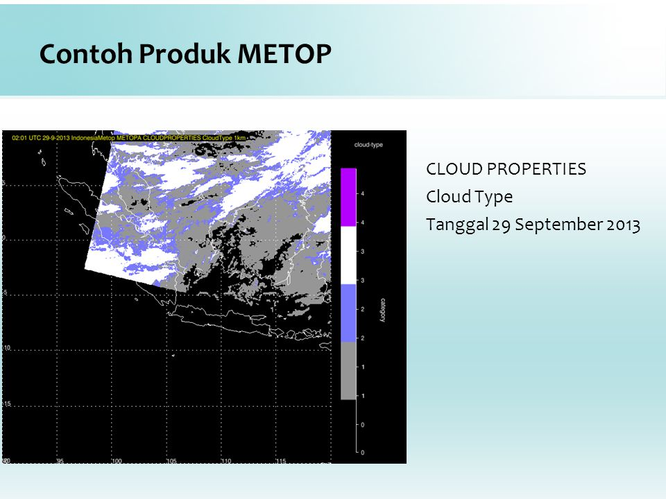 Contoh Produk METOP CLOUD PROPERTIES Cloud Type Tanggal 29 September 2013