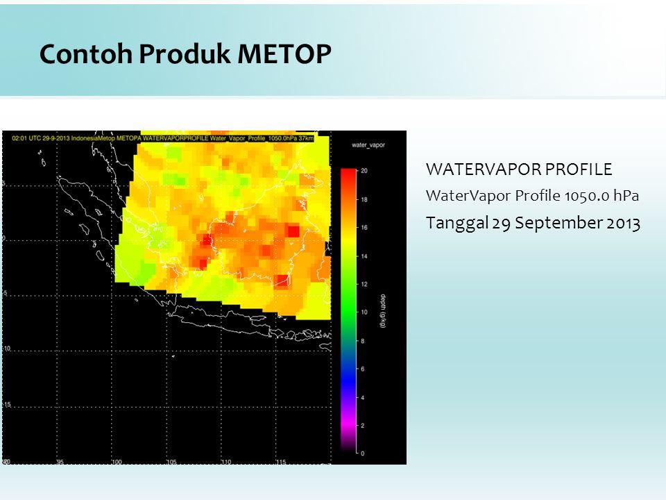 Contoh Produk METOP WATERVAPOR PROFILE Tanggal 29 September 2013